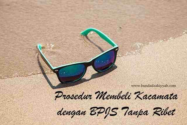Prosedur Membeli Kacamata Gratis Dengan Bpjs Bundadzakiyyah