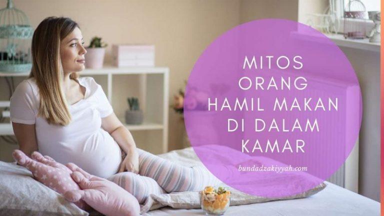 ibu hamil dilarang makan di kamar